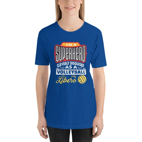 I'm a SUPERHERO Cleverly Disguised as a Volleyball Libero, funny volleyball libero tshirt, libero shirt, libero volleyball, libero ,Voley