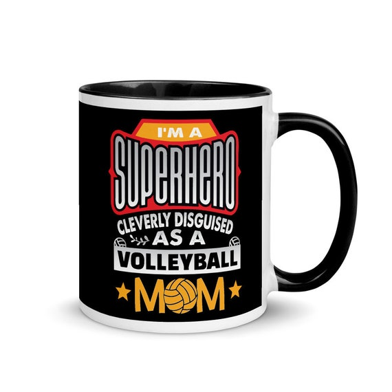 I'm a SUPERHERO Cleverly Disguised as a Volleyball Mom Mug