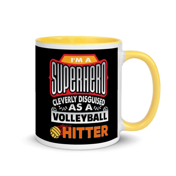I'm a SUPERHERO Cleverly Disguised as a Volleyball HITTER Mug