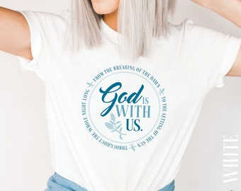 Christian TShirt, God Is With Us Shirt, Jesus TShirt, God Shirt, Worship Shirt, Bible Verse Shirt, Faith Shirt, Kingdom Shirt, Blessed Shirt