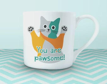 """Fine china cat mug - """"You are pawsome!"""". Gift for friends and cat lovers, designed and printed in the UK on fine bone china"""