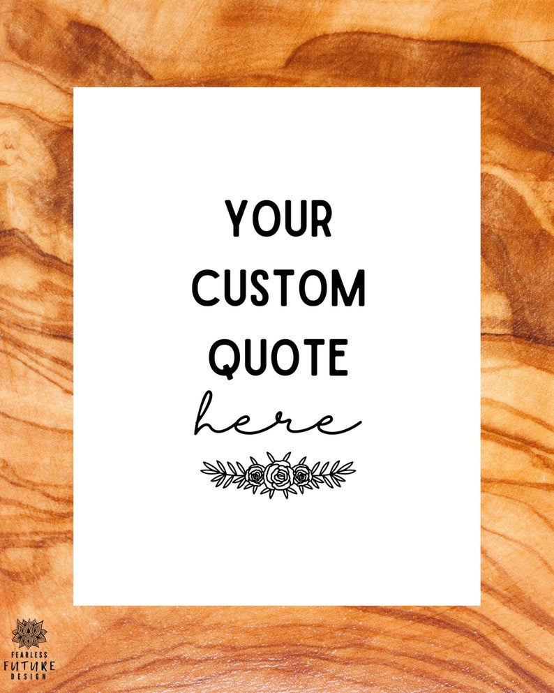 Your Custom Quote/ Printable Quotes Inspirational Print image 0