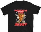 Where 39 s The Beer T-Shirt, Beer Drinkers Tee, Pizza Lovers Gift Idea, Funny Shirts For Dad Husbands Boyfriends Brother Uncles Boss, Eaters