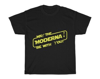 May The Moderna Be With You Vaccine T-Shirt