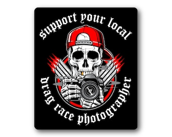 Support Your Local Drag Race Photographer Sticker - Skull Photog