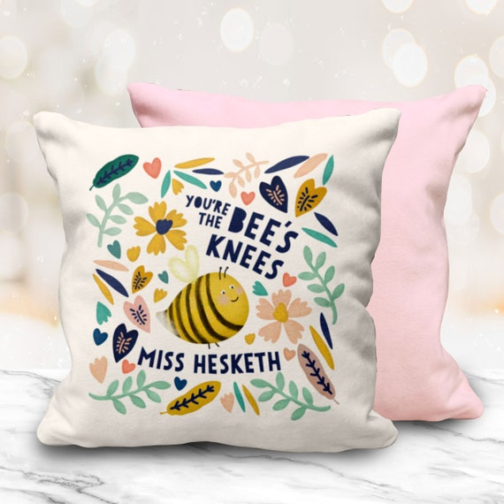 "Bee's Knees Cushion 10"" Cushion. Cute personalised pink cushion. Cute Teacher Gift. Thank you teacher gift. Personalised Teacher Gift."
