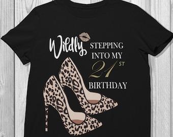 Wildly Stepping Into My 21st Birthday, Born In 1999, Leopard Print Shirt, Cheetah Print, Animal Print Shirt, Jungle High Heels, Leopard Lips