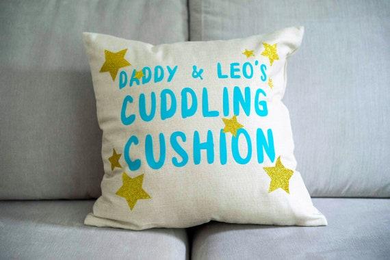 Daddy and .......'s Cuddling Cushion