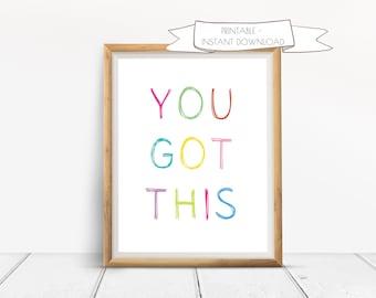 You Got This Printable Wall Art, Digital wall art, Classroom Decor, Kids room decor, Art for kids,Motivation Quote,