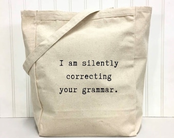 I Am Silently Correcting Your Grammar Tote Bag | Canvas Tote | Bag