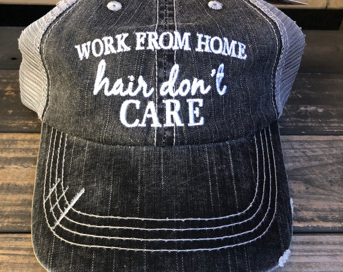 Work From Home Hair Don't Care Trucker Hat | Baseball Cap