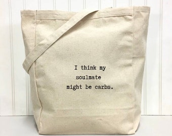 I Think My Soulmate Might Be Carbs Tote Bag | Canvas Tote | Bag