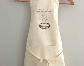 That's What I Do. I Bake. And I Know Things Apron | Cotton Apron