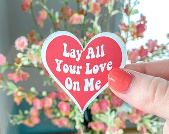 Lay All Your Love On Me Sticker