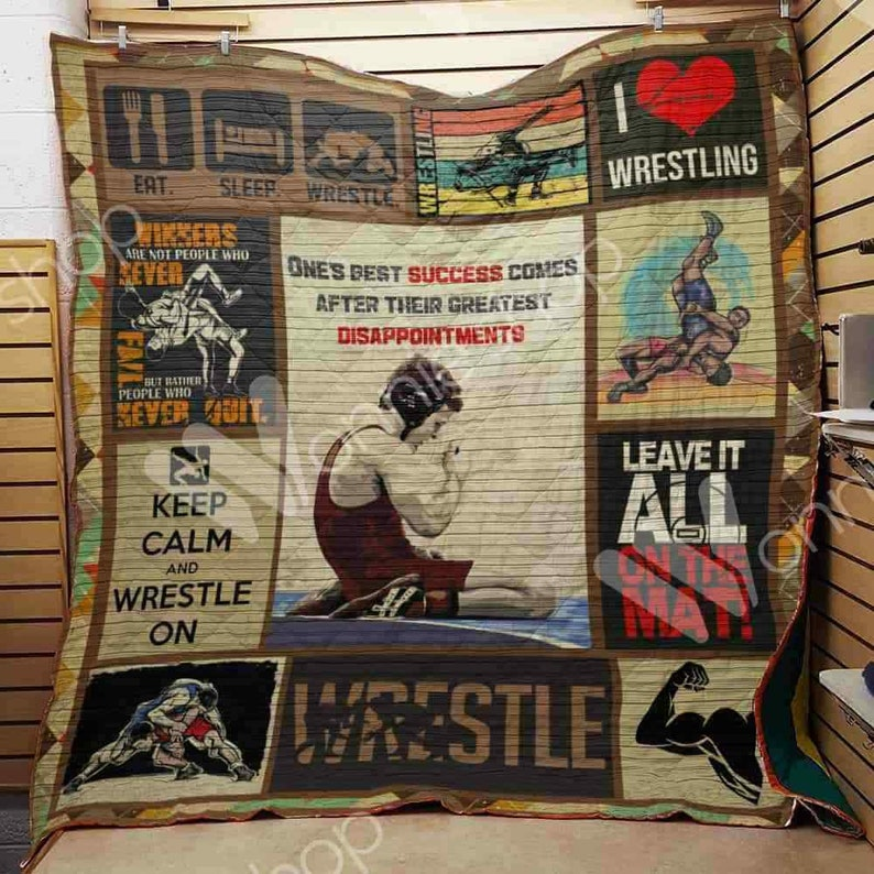 Wrestling One's Best Success Comes After Disappointments Quilt Blanket