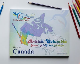 British Columbia & Northern Regions - Sights of Canada Activity and Colouring Books for Children and Adults