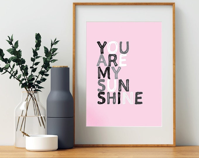 Downloadable print - You Are My Sunshine pink for children's room or nursery decor - Above bed print or above crib print