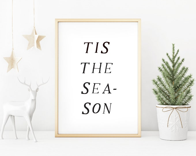 Christmas Decor - Tis The Season black and white downloadable print for dining room, entryway or living room decor- simple art