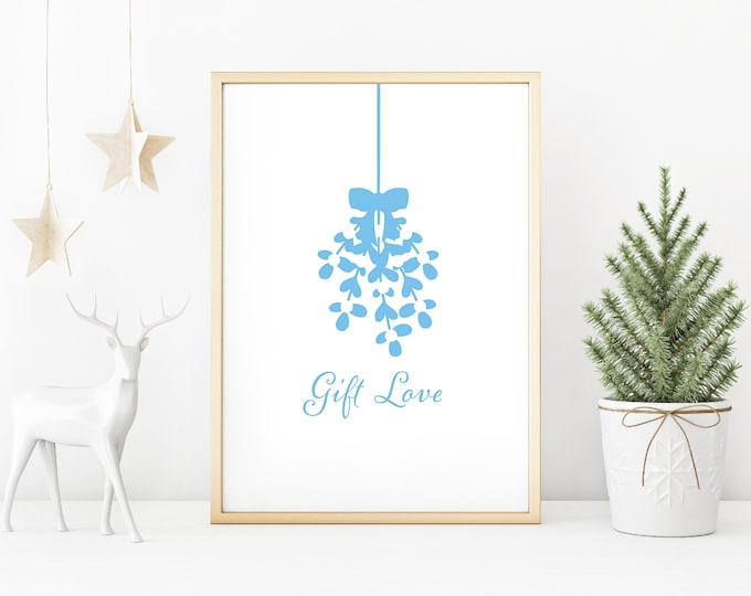 Christmas Decor - Gift Love blue and white downloadable print for dining room, entryway or living room decor- simple art