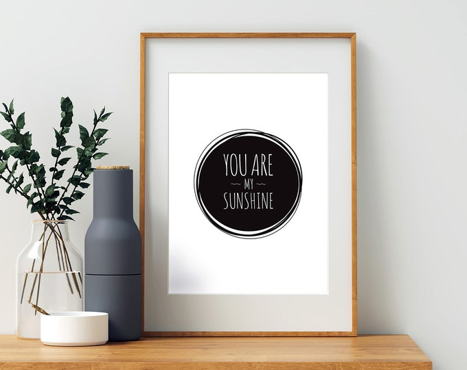 You Are My Sunshine black circle downloadable print for children's room or nursery decor - instant print