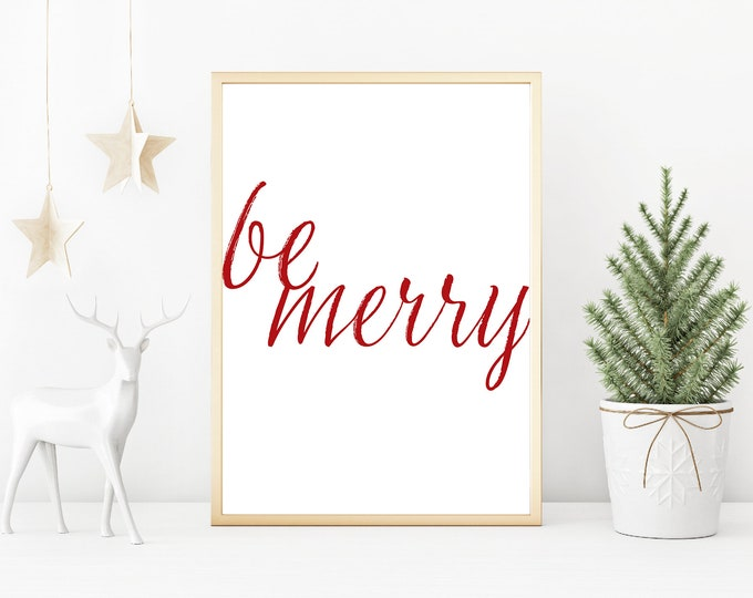 Christmas Decor - Be Merry downloadable print for dining room, entryway or living room decor- simple instant art