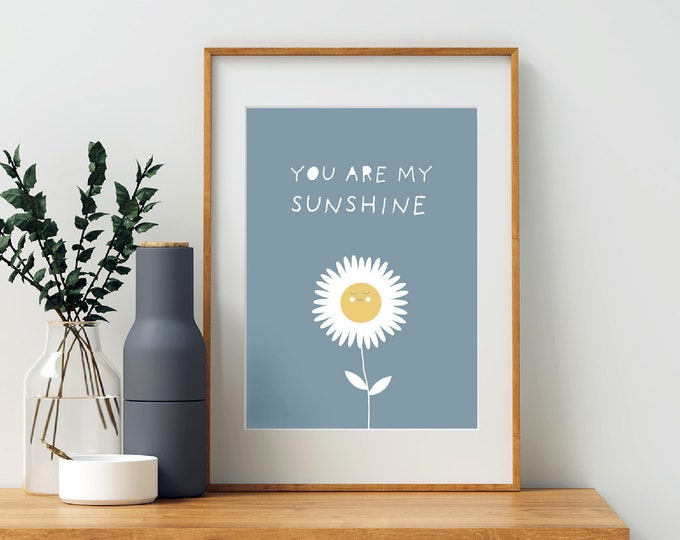 You Are My Sunshine flower downloadable print for children's room or nursery decor
