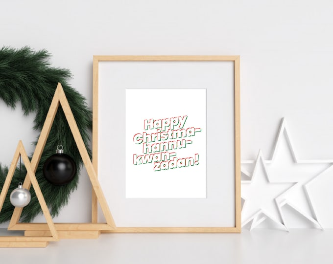 Christmas Decor - Happy Christmahannukwanzadan! red and green downloadable print for dining room, entryway or living room decor- simple art