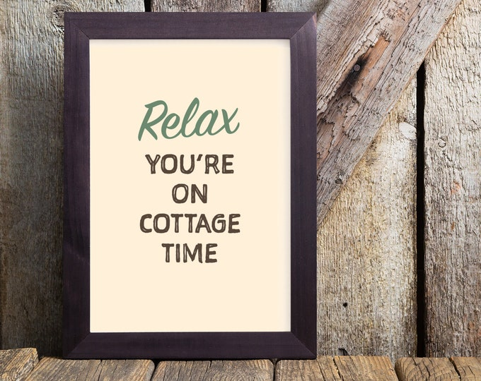 Relax you're on cottage time downloadable print - cabin or cottage decor