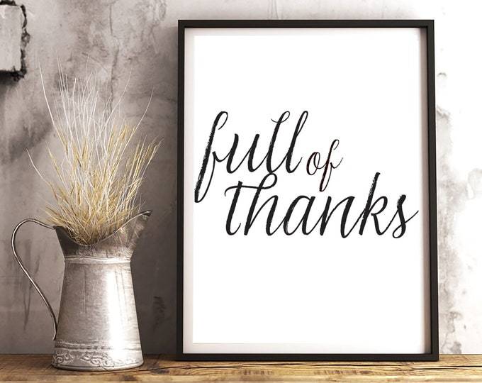 Thanksgiving Decor - Full of Thanks -  downloadable print - simple entryway or dining room decor