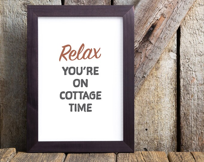 Relax you're on cottage time downloadable print - cabin or cottage decor - instant print - printable