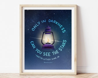 Only in Darkness Can You See the Stars Digital Print Download - Martin Luther Kind Jr. Quote