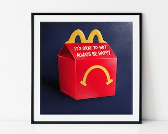 Unhappy Meal Digital Print - It's Okay Not to be Happy
