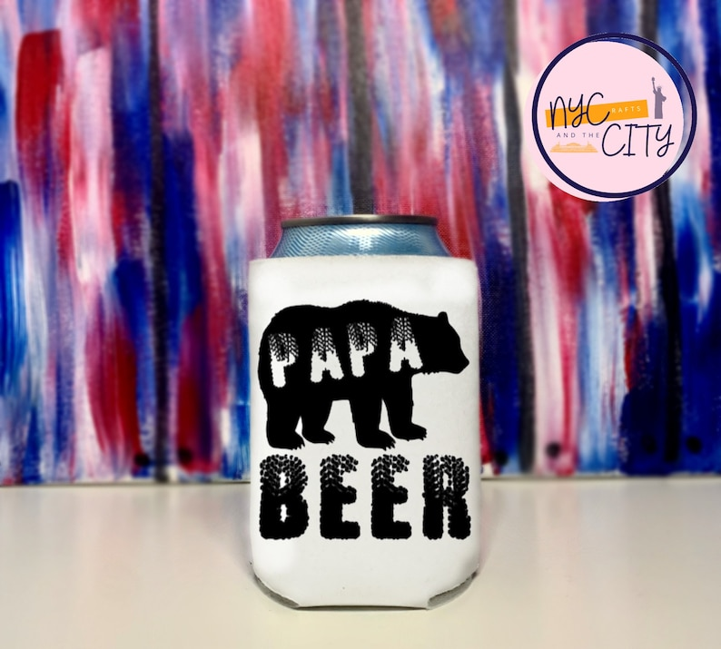 PAPA BEAR BEER Can Cooler Cozie Father/'s Day Gift Dad Jokes