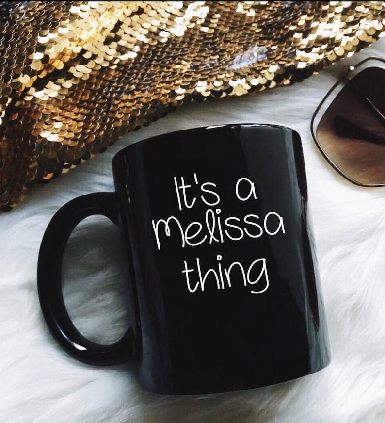 Es ist eine Melissa Sache lustige Geburtstag Frauen Namen