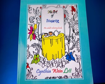 The Art of Etiquette - An Adult Coloring Book by Cynthia Wein Lett.An Etiquette book you can color!
