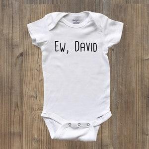 Ew David Onesie Baby Boy Onesies Schitt/'s Creek Gift Schitt/'s Creek Onesie\u00ae Baby Shower Gift Schitt/'s Creek Fan Baby Girl Onesies