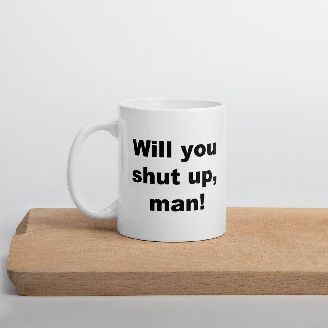 Tu vas faire taire lhomme  Joe Biden Mug Shut Up Man Mug image 0