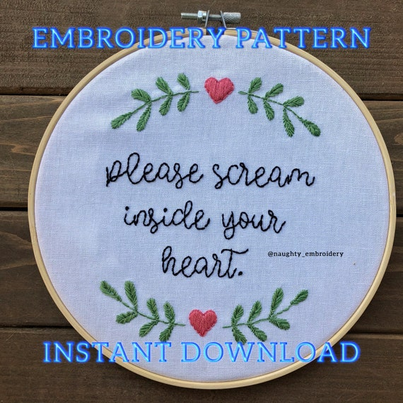 please scream inside your heart 5 Embroidery Hoop MADE TO ORDER