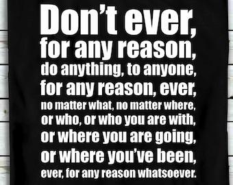 Don't Ever, For Any Reason, Do Anything - Michael Scott Philosophy - T-shirt - The Office, Scranton, Pennsylvania