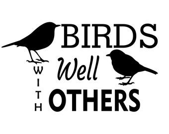 Birds Well With Others Vinyl Decal | Birders Vinyl Decal | Bird Watching Vinyl | Birding Car Sticker | Birds Well With Others Bumper Sticker