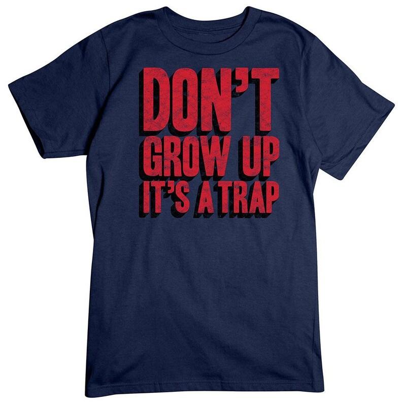 Don/'t Grow Up T-Shirt