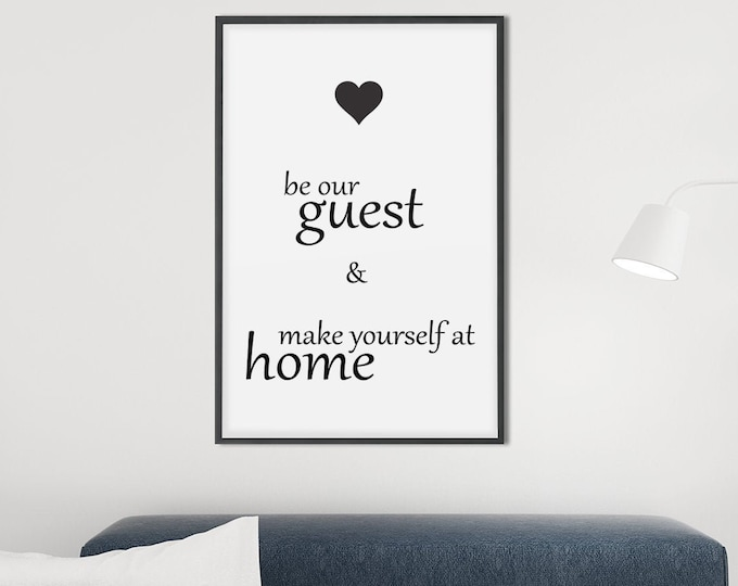 Be Our Guest Make Yourself At Home Print Download Wall Art Quote