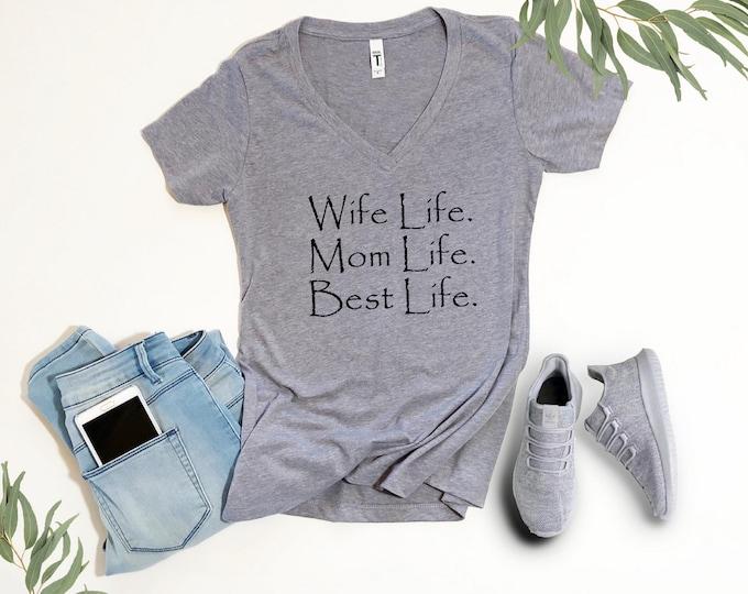 Wife Life Mom Life Best Life Womans Tshirt V Neck Dark Grey Next Level