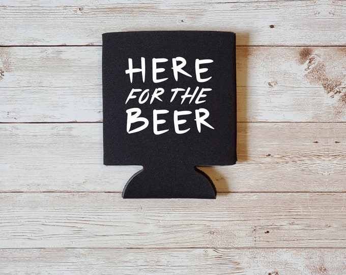 Here For The Beer Koozie Father's Day Gift