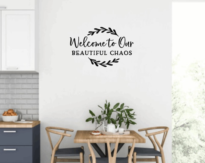 Welcome to Our Beautiful Chaos Wall Decal