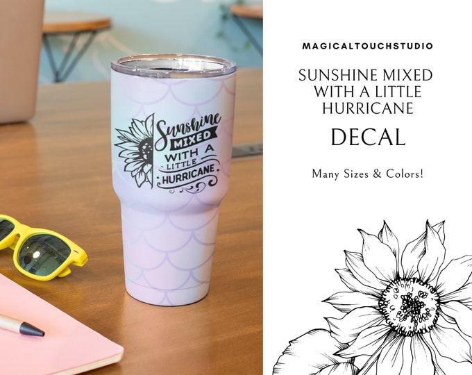 Sunshine Mixed With A Little Hurricane Vinyl Decal Yeti Tumbler