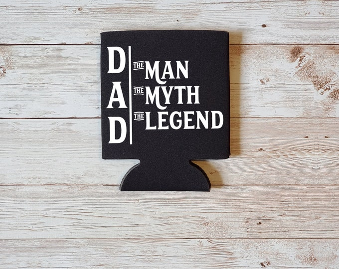 Dad The Man The Myth The Legend Koozie Father's Day Gift