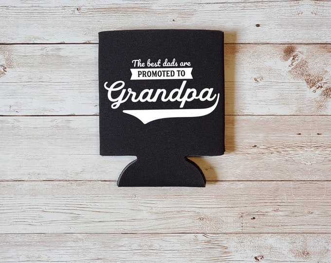 The Best Dads Are Promoted To Grandpa Koozie Father's Day Gift
