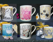 Fine Bone China Mugs. Choose your Design from original artwork . Comes as a boxed Gift, gift chocolate option available. Printed in UK.