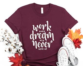 Mom Boss Shirt Dream Hard Work Harder Shirt Motivational Tee Empowering Shirt Graduation Gift Dream Big Shirt